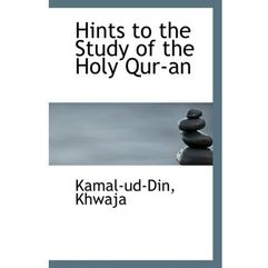 Hints to the Study of the Holy Qur-An Khwaja, Kamal-Ud-Din (9781113273338)